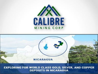 CALIBRE MINING Exploring for World-Class Gold, Silver and Copper